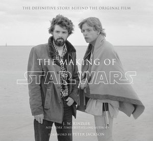 The Making of Star Wars: The Definitive Story Behind the Origina