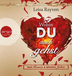 Bad Romeo & Broken Juliet 01- Wohin du auch gehst