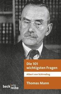 Die 101 wichtigsten Fragen: Thomas Mann