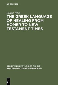The Greek Language of Healing from Homer to New Testament Times
