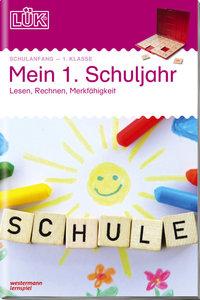 LÜK. Mein 1. Schuljahr: Lesen, Rechnen, Merkfähigkeit