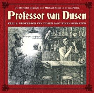 04:Professor van Dusen jagt einen Schatten