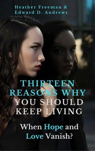 THIRTEEN REASONS WHY YOU SHOULD KEEP LIVING