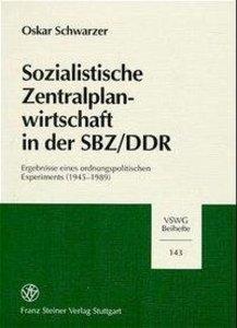 Sozialistische Zentralplanwirtschaft in der SBZ/DDR