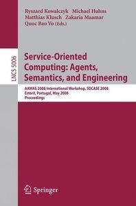 Service-Oriented Computing: Agents, Semantics, and Engineering