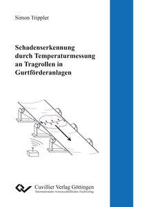 Schadenserkennung durch Temperaturmessung an Tragrollen in Gurtf