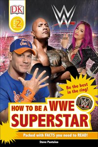 DK Readers L2: WWE How to be a Superstar