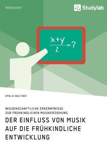 Der Einfluss von Musik auf die frühkindliche Entwicklung. Wissen
