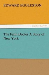 The Faith Doctor A Story of New York