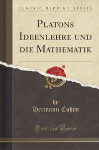 Platons Ideenlehre und die Mathematik (Classic Reprint)