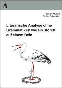 Literarische Analyse ohne Grammatik ist wie ein Storch auf einem