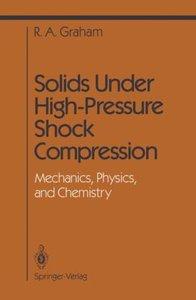 Solids Under High-Pressure Shock Compression