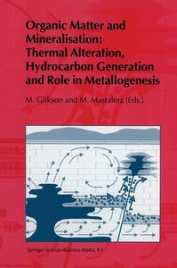 Organic Matter and Mineralisation: Thermal Alteration, Hydrocarb