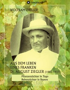 Aus dem Leben eines Franken. Dr. August Ziegler (1885-1937) -