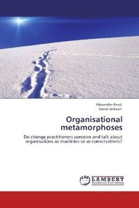 Organisational metamorphoses