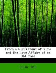 From a Girl's Point of View and the Love Affairs of an Old Maid