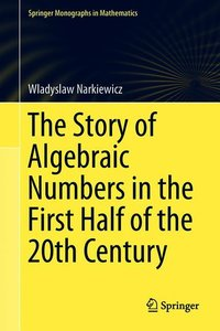 The Story of Algebraic Numbers in the First Half of the 20th Cen