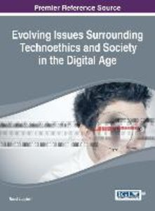 Evolving Issues Surrounding Technoethics and Society in the Digi
