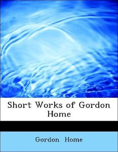 Short Works of Gordon Home