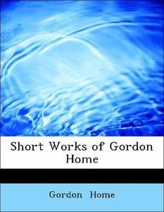 Short Works of Gordon Home