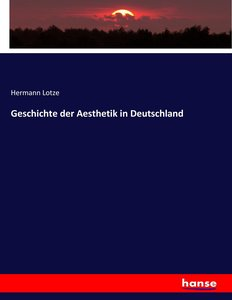 Geschichte der Aesthetik in Deutschland