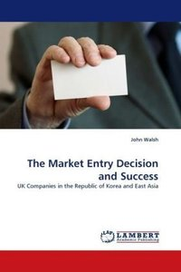 The Market Entry Decision and Success