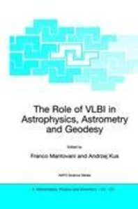 The Role of VLBI in Astrophysics, Astrometry and Geodesy