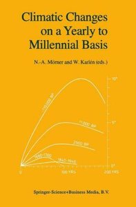 Climatic Changes on a Yearly to Millennial Basis