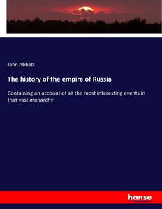 The history of the empire of Russia
