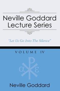 Neville Goddard Lecture Series, Volume IV