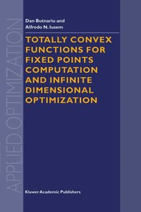 Totally Convex Functions for Fixed Points Computation and Infini