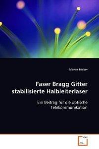 Faser Bragg Gitter stabilisierte Halbleiterlaser