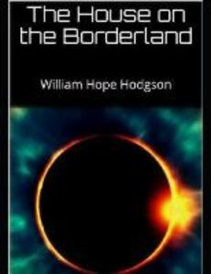The House on the Borderland (Annotated)