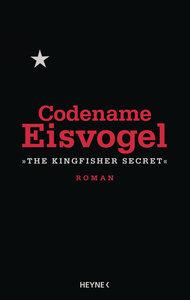 """Codename Eisvogel - \""""The Kingfisher Secret\"""""""