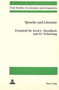 Sprache und Literatur: Festschrift Für Arval L. Streadbeck zum 6