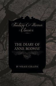 The Diary of Anne Rodway (Fantasy and Horror Classics)