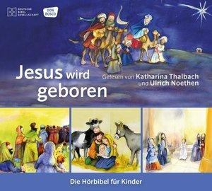 Jesus wird geboren. Die Hörbibel für Kinder. Gelesen von Kathari