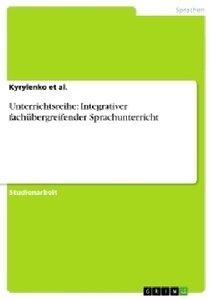 Unterrichtsreihe: Integrativer fachübergreifender Sprachunterric
