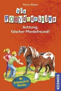 Die Ponydetektive 04. Achtung, falscher Pferdefreund!