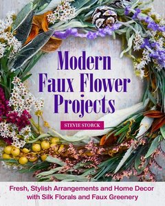 Stylish Artificial Flower Projects: Arrangements and Crafts for