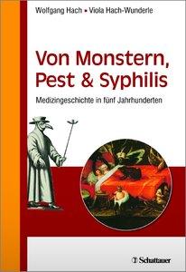 Von Monstern, Pest und Syphilis