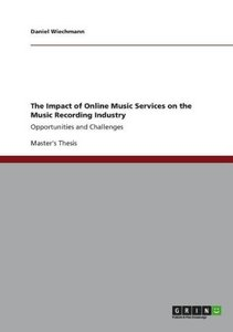 The Impact of Online Music Services on the Music Recording Indus