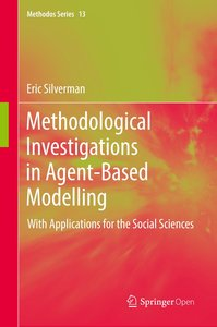 Methodological Investigations in Agent-Based Modelling