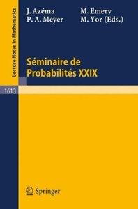 Seminaire de Probabilites XXIX