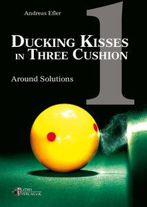 Ducking Kisses in Three Cushion Vol. 1