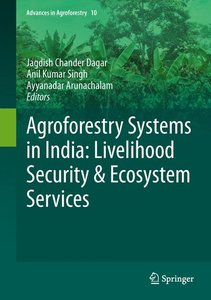 Agroforestry Systems in India: Livelihood Security & Ecosystem S