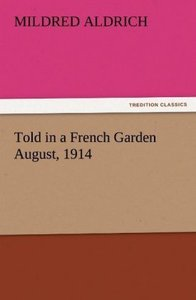 Told in a French Garden August, 1914