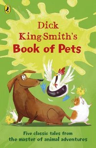 Dick King-Smith\'s Book of Pets