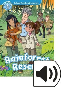 Oxford Read and Imagine: Level 1. Rainforest Rescue Audio Pack