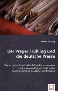 Der Prager Frühling und die deutsche Presse
